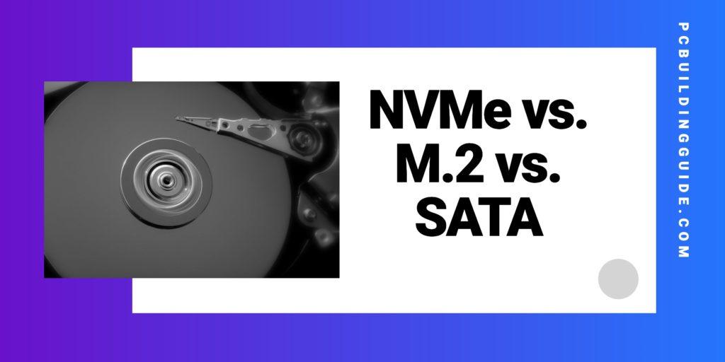 NVMe vs. M.2 vs. SATA